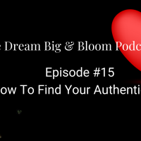Episode #15: How to Find Your Authentic Self